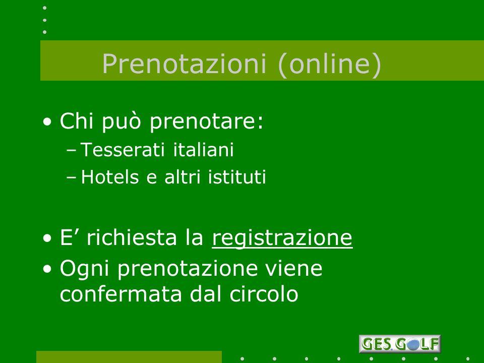 Prenotazioni (online) Chi può prenotare: –Tesserati italiani –Hotels e altri istituti E richiesta la registrazione Ogni prenotazione viene confermata
