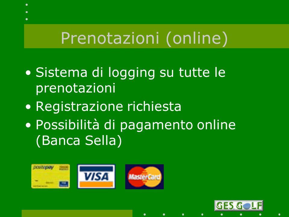 Sistema di logging su tutte le prenotazioni Registrazione richiesta Possibilità di pagamento online (Banca Sella)