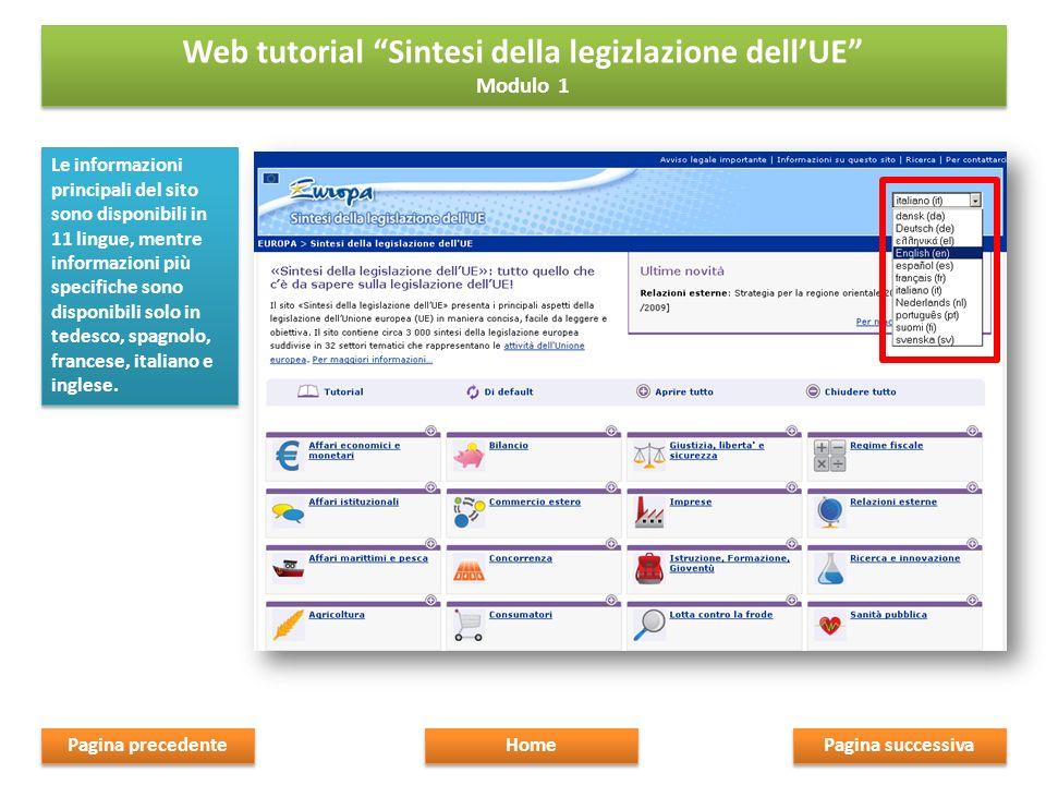 Le informazioni principali del sito sono disponibili in 11 lingue, mentre informazioni più specifiche sono disponibili solo in tedesco, spagnolo, francese, italiano e inglese.