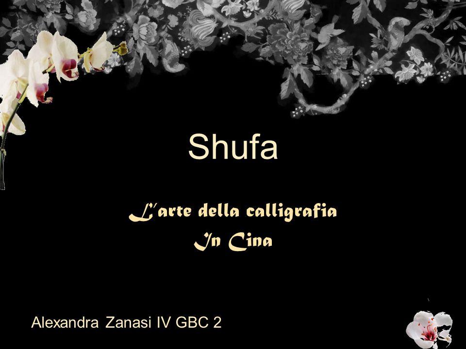 Shufa Larte della calligrafia In Cina Alexandra Zanasi IV GBC 2