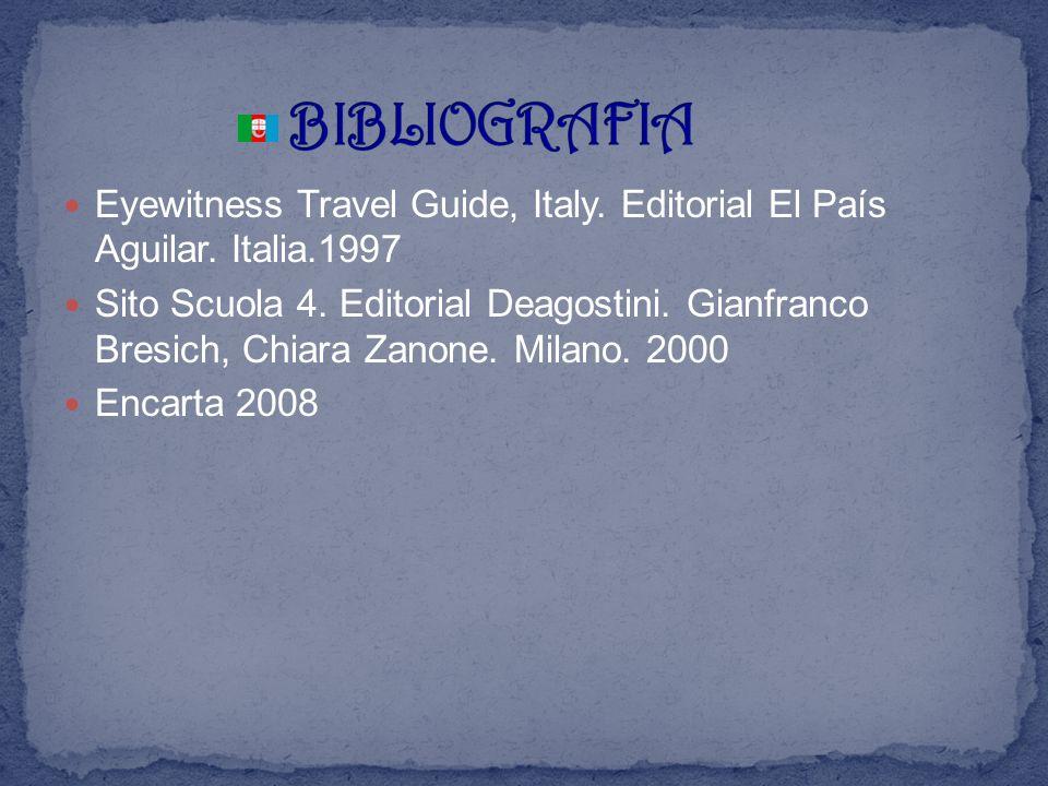 Eyewitness Travel Guide, Italy. Editorial El País Aguilar. Italia.1997 Sito Scuola 4. Editorial Deagostini. Gianfranco Bresich, Chiara Zanone. Milano.
