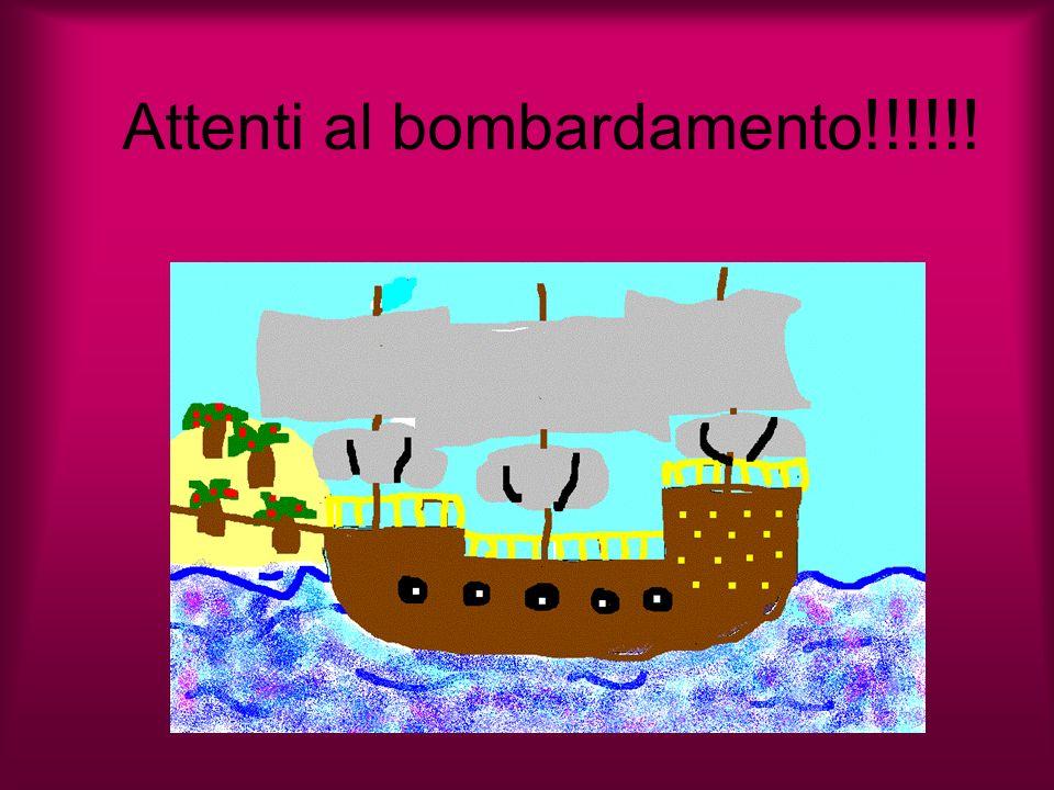 Attenti al bombardamento !!!!!!