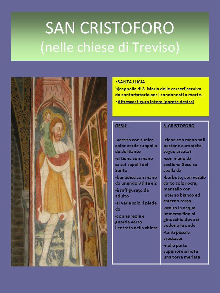 SAN CRISTOFORO (nelle chiese di Treviso) SANTA LUCIA (cappella di S.