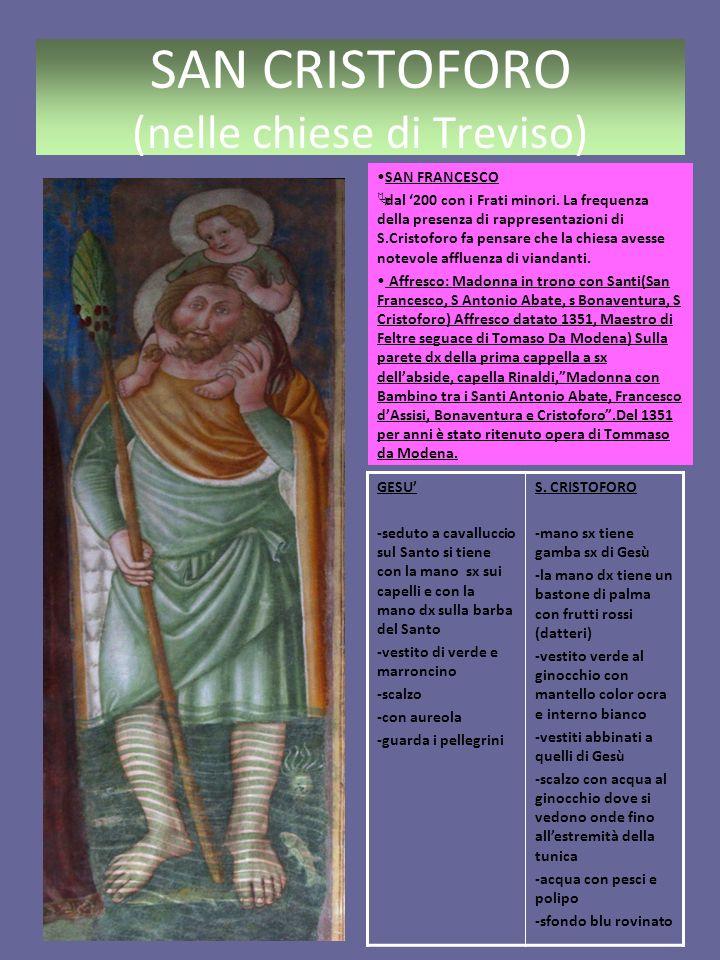 SAN CRISTOFORO (nelle chiese di Treviso) SAN FRANCESCO dal 200 con i Frati minori.