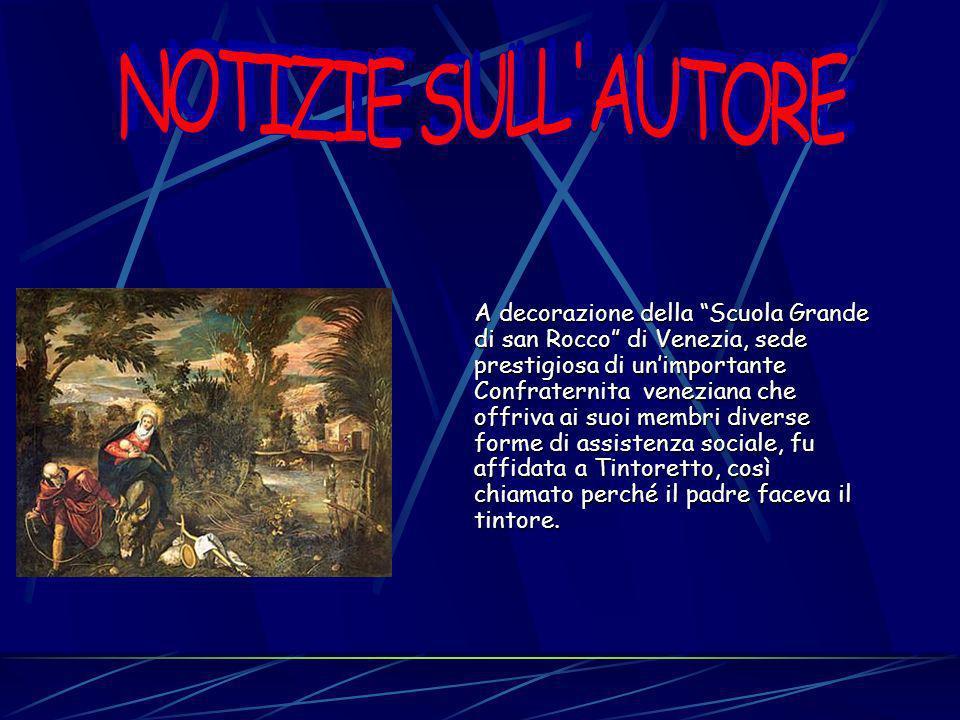A decorazione della Scuola Grande di san Rocco di Venezia, sede prestigiosa di unimportante Confraternita veneziana che offriva ai suoi membri diverse forme di assistenza sociale, fu affidata a Tintoretto, così chiamato perché il padre faceva il tintore.