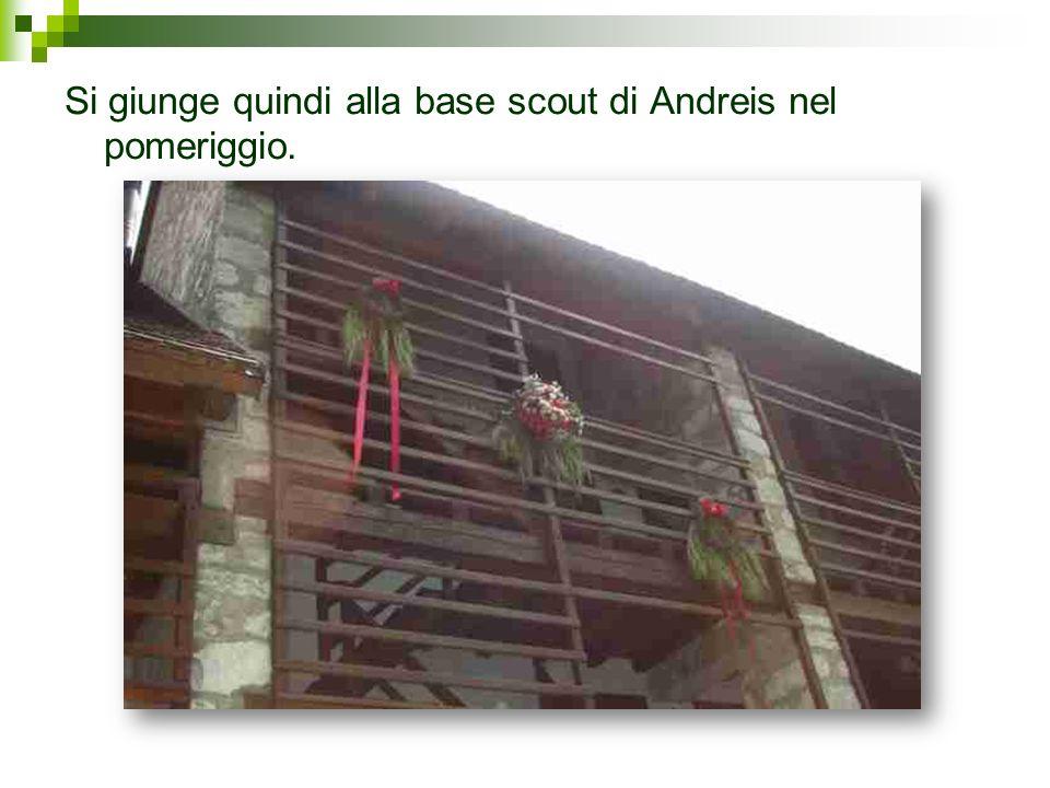 Si giunge quindi alla base scout di Andreis nel pomeriggio.