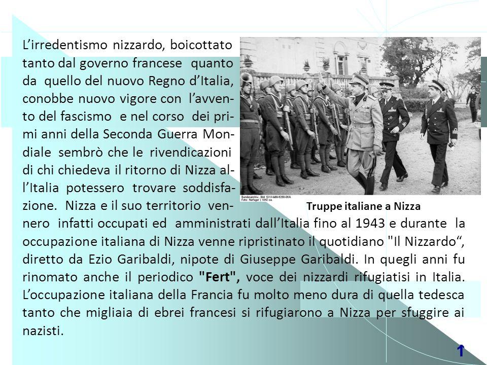 21 Lirredentismo nizzardo, boicottato tanto dal governo francese quanto da quello del nuovo Regno dItalia, conobbe nuovo vigore con lavven- to del fas