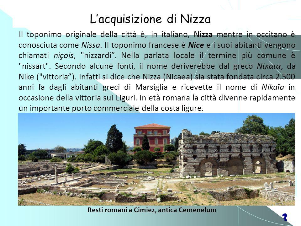 21 Il toponimo originale della città è, in italiano, Nizza mentre in occitano è conosciuta come Nissa. Il toponimo francese è Nice e i suoi abitanti v