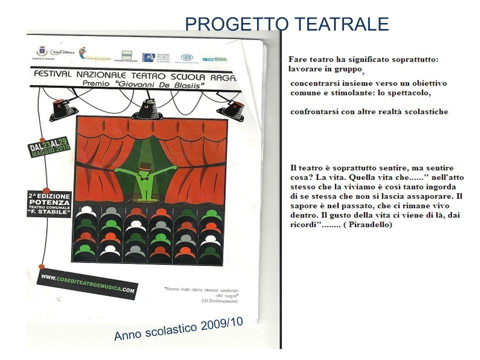 PROGETTO TEATRALE Anno scolastico 2009/10