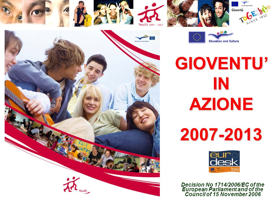 Decision No 1714/2006/EC of the European Parliament and of the Council of 15 November 2006 GIOVENTU IN AZIONE 2007-2013