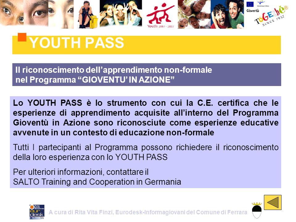YOUTH PASS Il riconoscimento dellapprendimento non-formale nel Programma GIOVENTU IN AZIONE Lo YOUTH PASS è lo strumento con cui la C.E.