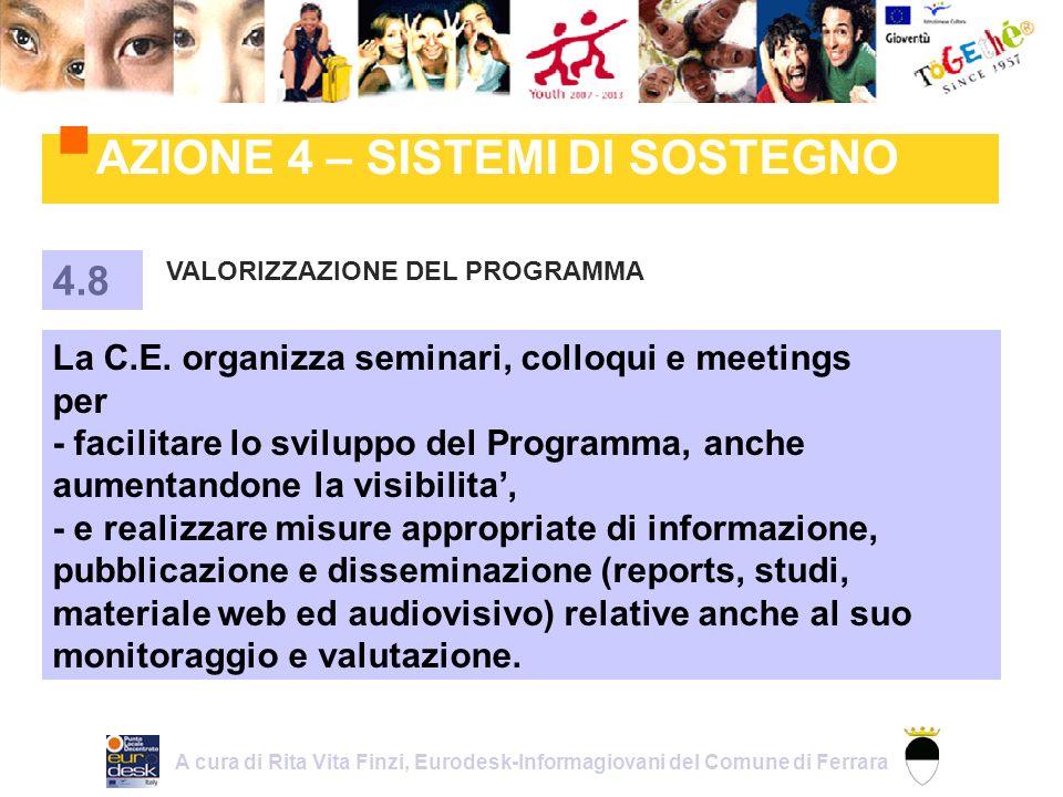 AZIONE 4 – SISTEMI DI SOSTEGNO VALORIZZAZIONE DEL PROGRAMMA 4.8 La C.E.
