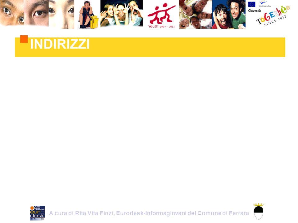 INDIRIZZI A cura di Rita Vita Finzi, Eurodesk-Informagiovani del Comune di Ferrara