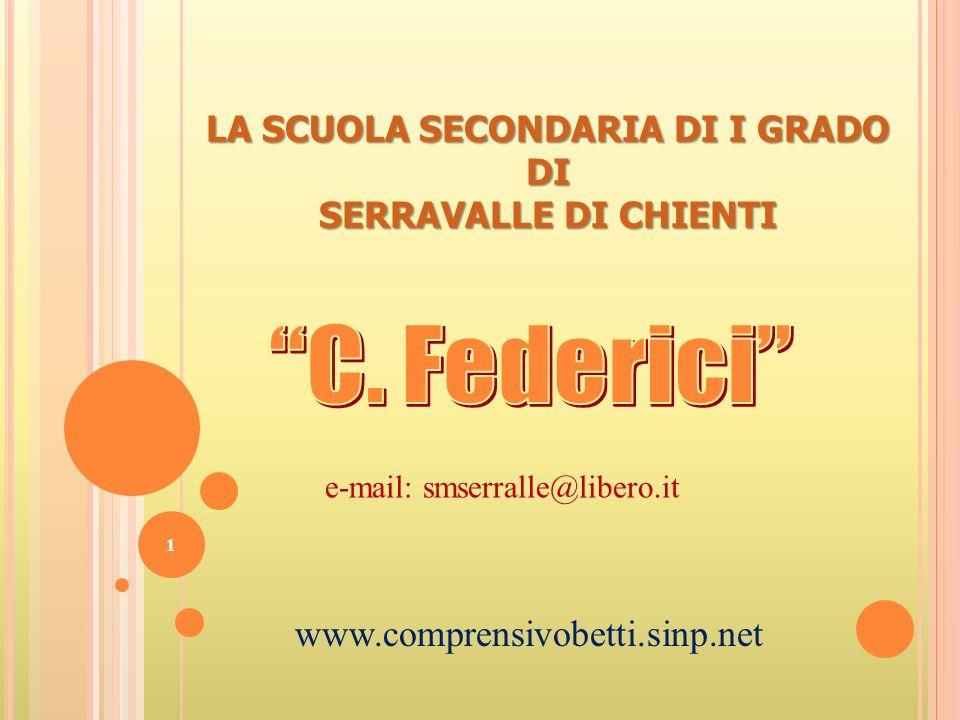 LA SCUOLA SECONDARIA DI I GRADO DI SERRAVALLE DI CHIENTI 1 www.comprensivobetti.sinp.net e-mail: smserralle@libero.it
