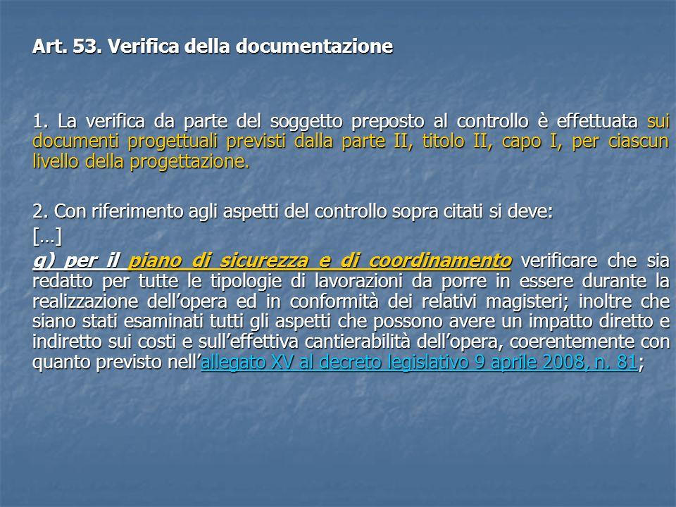 Art. 53. Verifica della documentazione Art. 53. Verifica della documentazione 1. La verifica da parte del soggetto preposto al controllo è effettuata