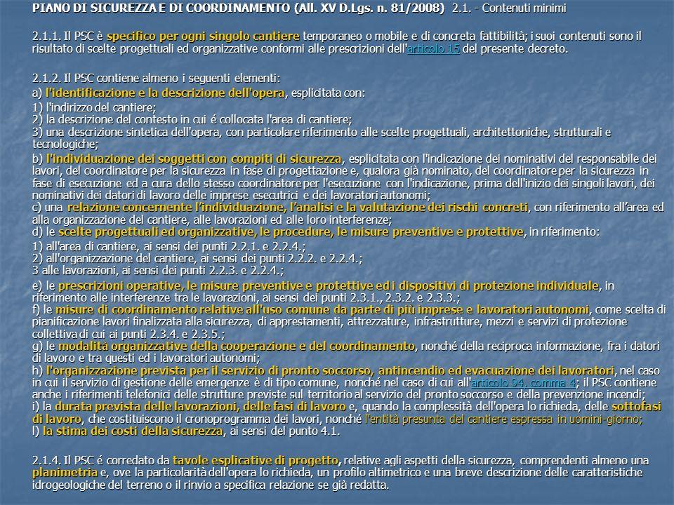 PIANO DI SICUREZZA E DI COORDINAMENTO (All. XV D.Lgs. n. 81/2008) 2.1. - Contenuti minimi 2.1.1. Il PSC è specifico per ogni singolo cantiere temporan
