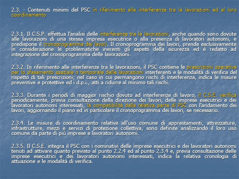 2.3. - Contenuti minimi del PSC in riferimento alle interferenze tra le lavorazioni ed al loro coordinamento 2.3.1. Il C.S.P. effettua l'analisi delle