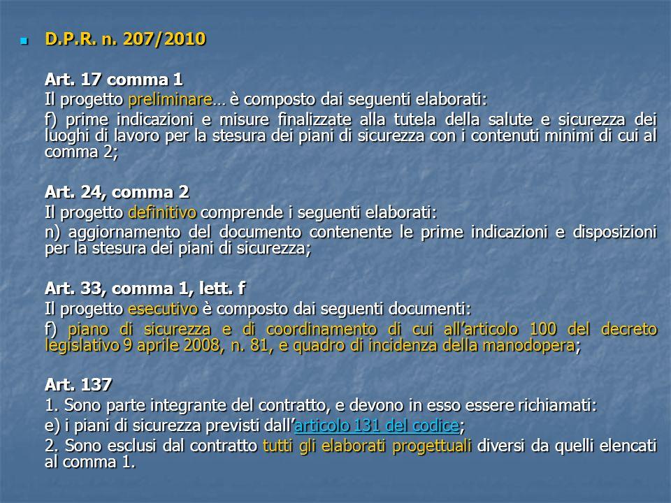 D.P.R. n. 207/2010 D.P.R. n. 207/2010 Art. 17 comma 1 Il progetto preliminare… è composto dai seguenti elaborati: f) prime indicazioni e misure finali