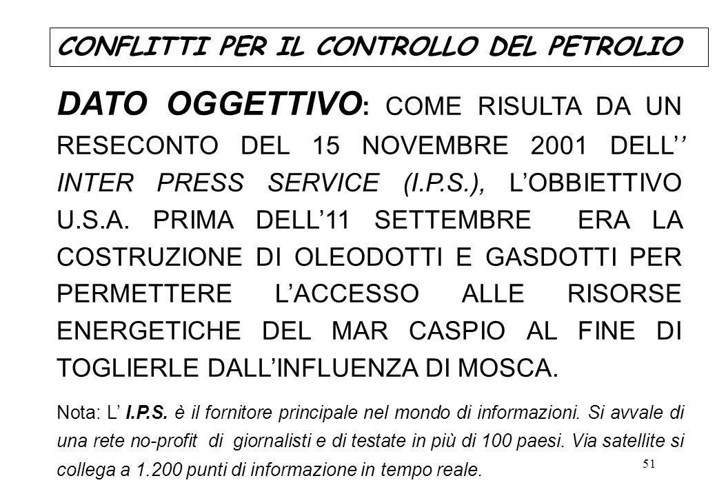 51 DATO OGGETTIVO : COME RISULTA DA UN RESECONTO DEL 15 NOVEMBRE 2001 DELL INTER PRESS SERVICE (I.P.S.), LOBBIETTIVO U.S.A. PRIMA DELL11 SETTEMBRE ERA