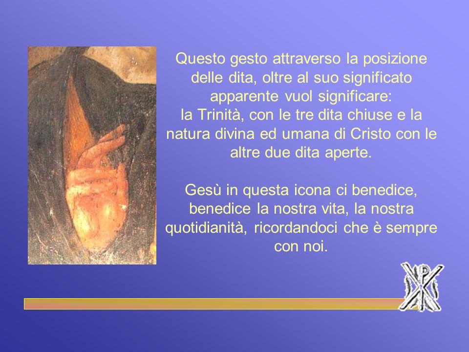 Questo gesto attraverso la posizione delle dita, oltre al suo significato apparente vuol significare: la Trinità, con le tre dita chiuse e la natura divina ed umana di Cristo con le altre due dita aperte.
