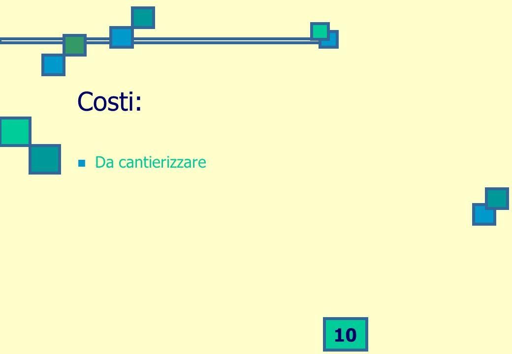 10 Costi: Da cantierizzare