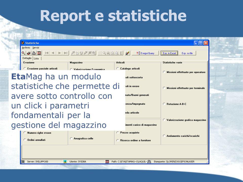 Report e statistiche EtaMag ha un modulo statistiche che permette di avere sotto controllo con un click i parametri fondamentali per la gestione del m