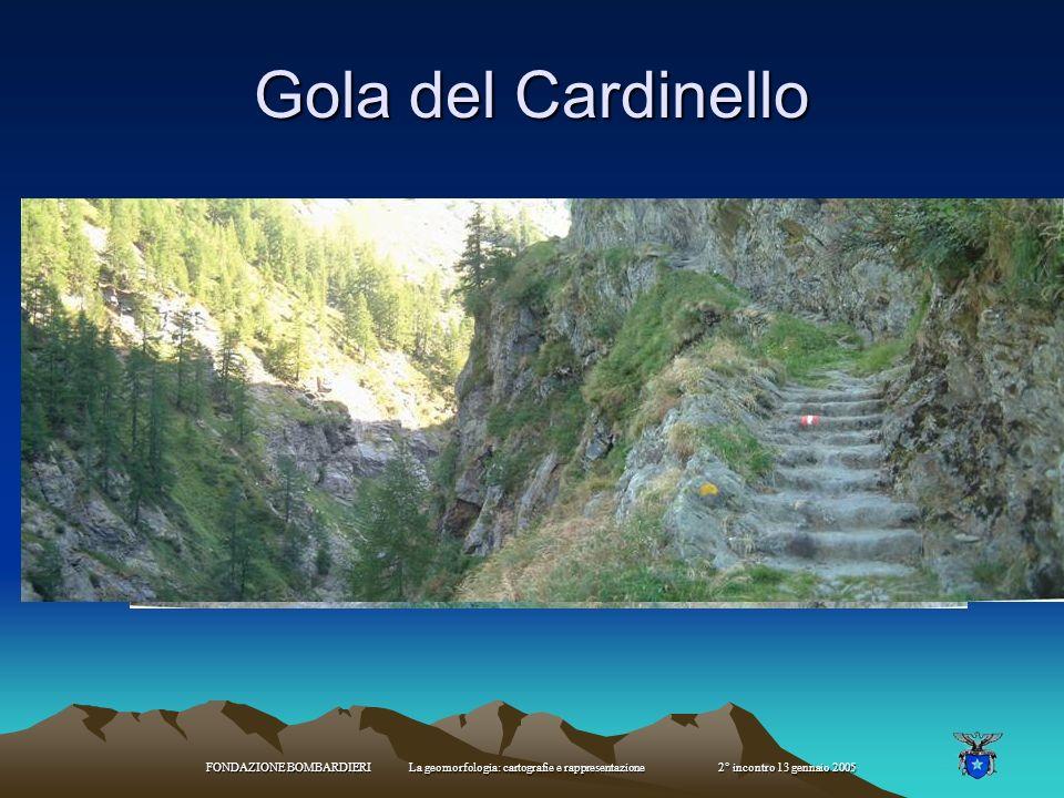 FONDAZIONE BOMBARDIERI La geomorfologia: cartografie e rappresentazione 2° incontro 13 gennaio 2005 Forre marmitte dei giganti