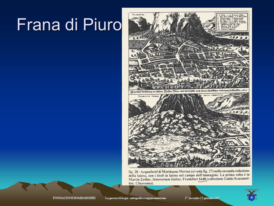 FONDAZIONE BOMBARDIERI La geomorfologia: cartografie e rappresentazione 2° incontro 13 gennaio 2005 Tettonica a zolle