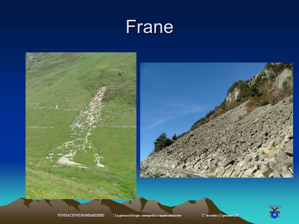 FONDAZIONE BOMBARDIERI La geomorfologia: cartografie e rappresentazione 2° incontro 13 gennaio 2005 Ambienti di frana