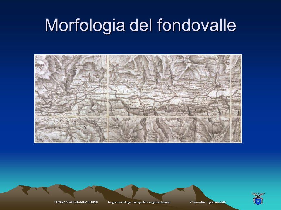 FONDAZIONE BOMBARDIERI La geomorfologia: cartografie e rappresentazione 2° incontro 13 gennaio 2005 Frana di Piuro