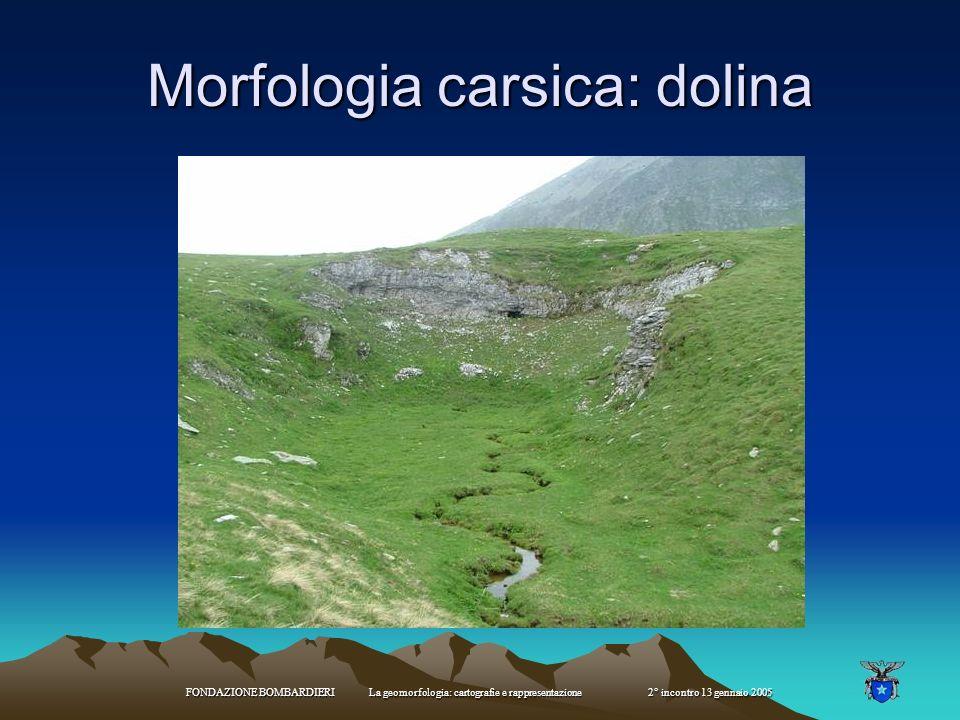 FONDAZIONE BOMBARDIERI La geomorfologia: cartografie e rappresentazione 2° incontro 13 gennaio 2005 torbiere