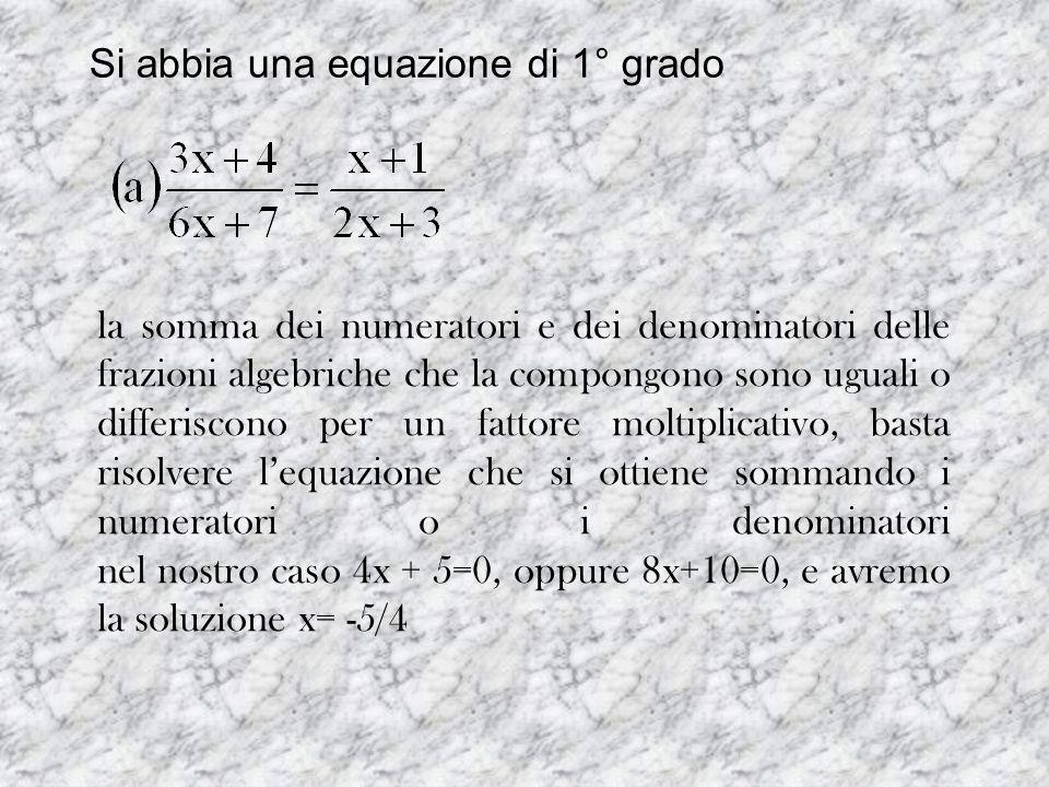 Si abbia una equazione di 1° grado la somma dei numeratori e dei denominatori delle frazioni algebriche che la compongono sono uguali o differiscono p