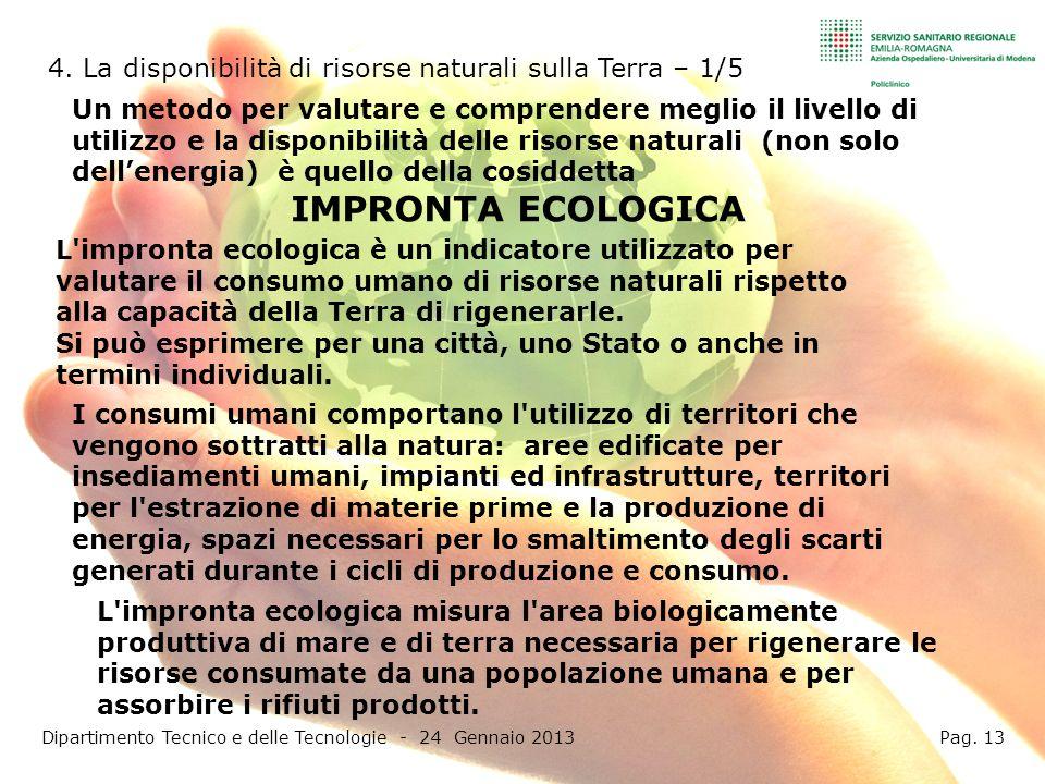 L impronta ecologica è un indicatore utilizzato per valutare il consumo umano di risorse naturali rispetto alla capacità della Terra di rigenerarle.