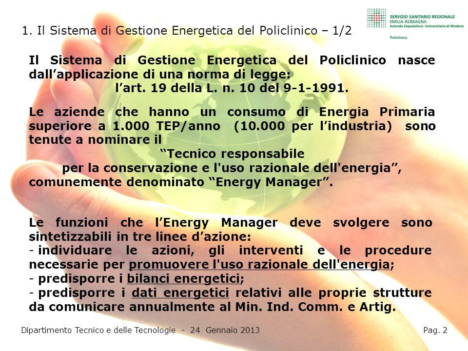 Il Sistema di Gestione Energetica del Policlinico nasce dallapplicazione di una norma di legge: lart.
