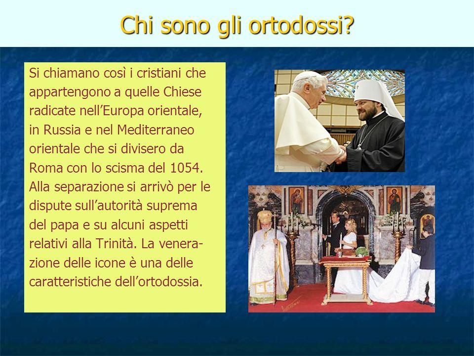 Chi sono gli ortodossi? Si chiamano così i cristiani che appartengono a quelle Chiese radicate nellEuropa orientale, in Russia e nel Mediterraneo orie