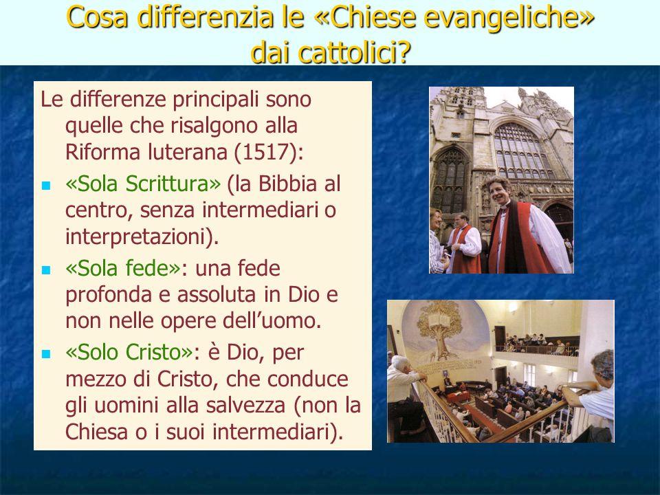 Cosa differenzia le «Chiese evangeliche» dai cattolici? Le differenze principali sono quelle che risalgono alla Riforma luterana (1517): «Sola Scrittu