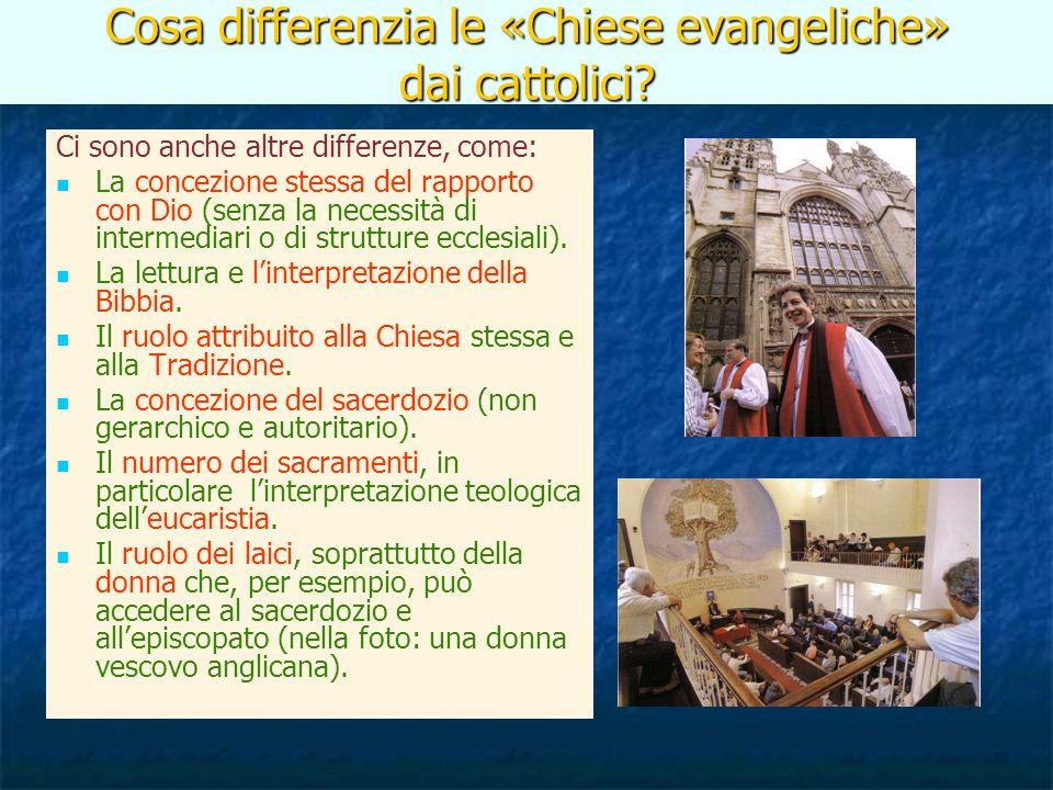 Cosa differenzia le «Chiese evangeliche» dai cattolici? Ci sono anche altre differenze, come: La concezione stessa del rapporto con Dio (senza la nece