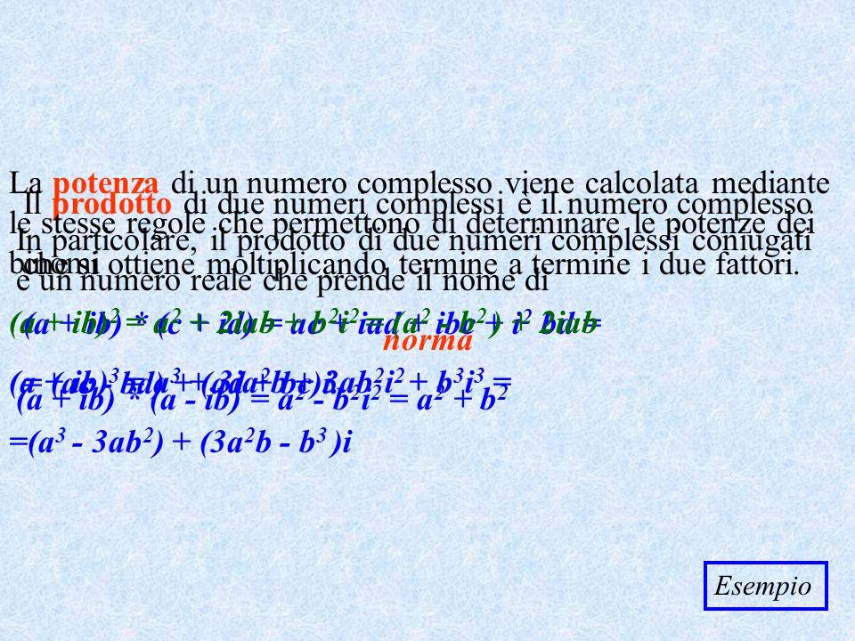 Il prodotto di due numeri complessi è il numero complesso che si ottiene moltiplicando termine a i due fattori. (a + ib) * (c + id) = ac + iad + ibc +