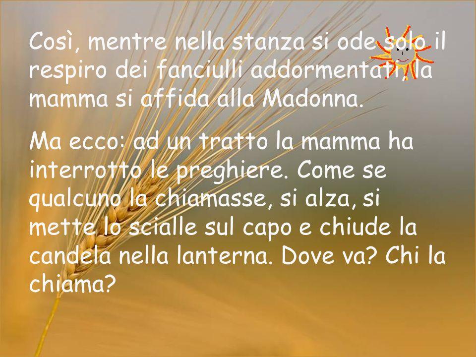 Sia io che i bambini cerchiamo di fare del nostro meglio, ma... Maria Santissima, ti prego, occupati di noi!