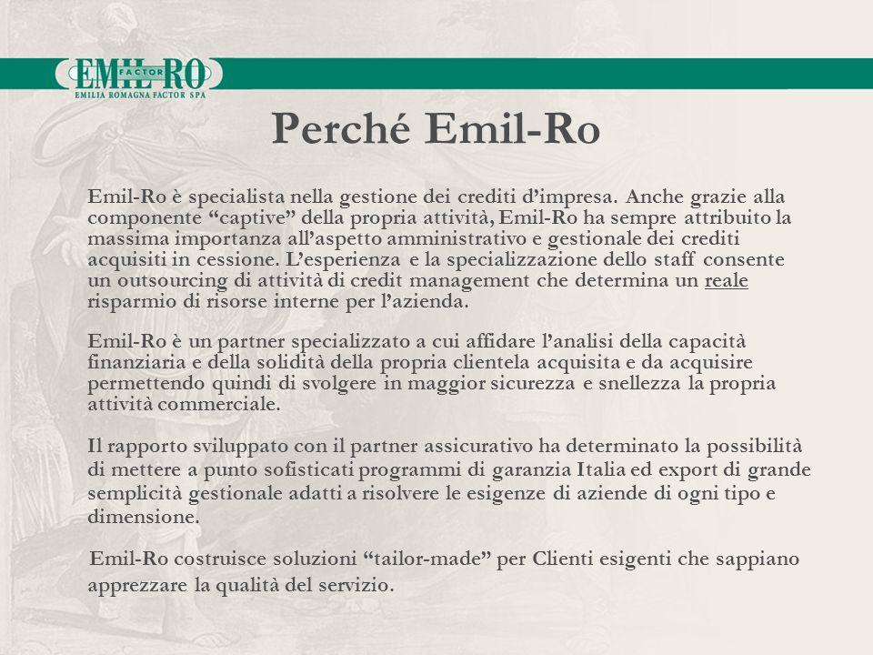Perché Emil-Ro Emil-Ro costruisce soluzioni tailor-made per Clienti esigenti che sappiano apprezzare la qualità del servizio. Emil-Ro è specialista ne