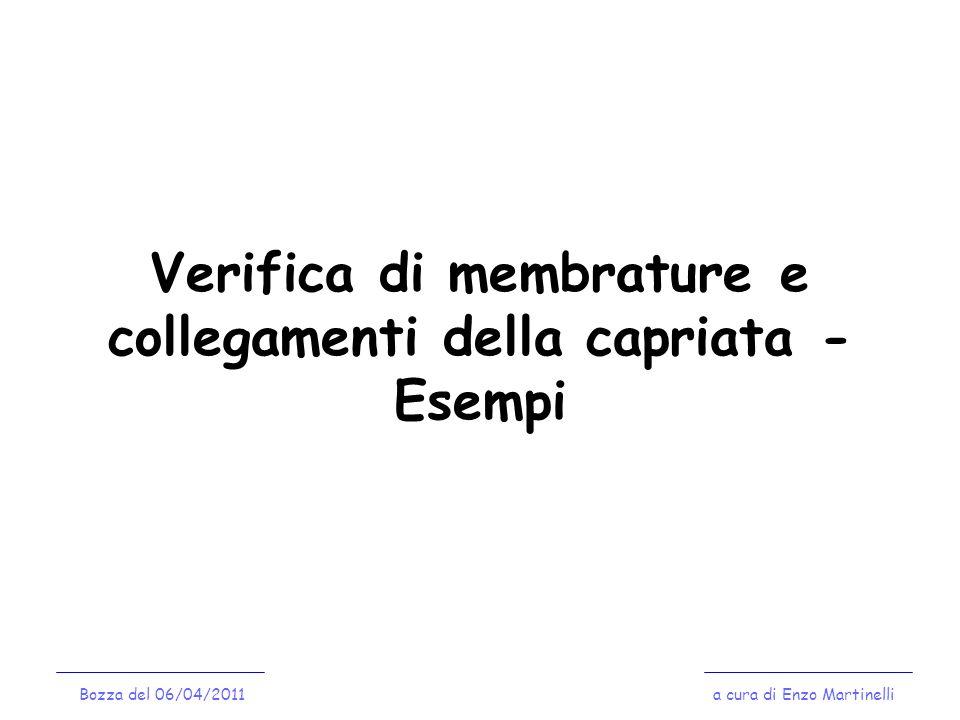 Verifica di membrature e collegamenti della capriata - Esempi Bozza del 06/04/2011a cura di Enzo Martinelli