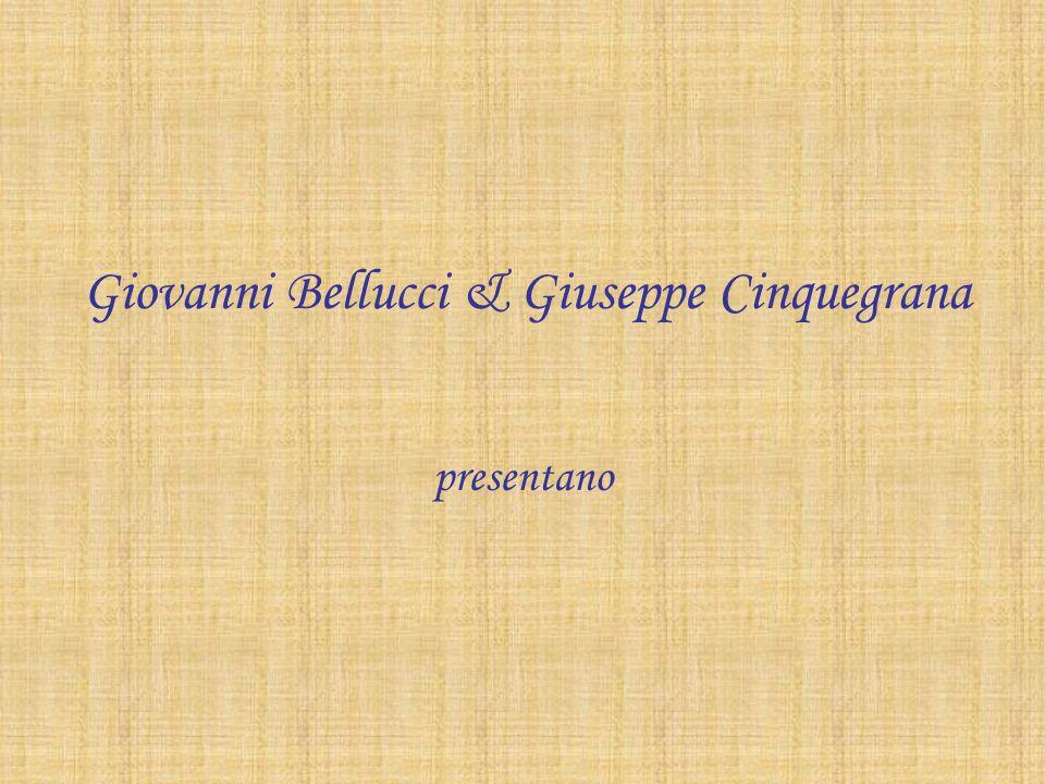 Giovanni Bellucci & Giuseppe Cinquegrana presentano