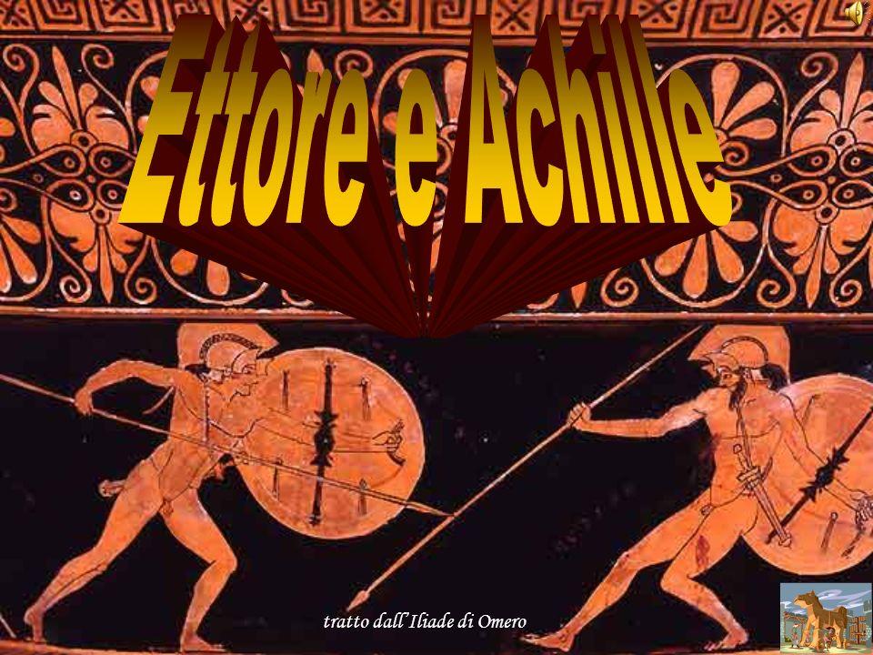Descrizione dei personaggi ETTORE Ettore ha un grande amor di patria ed è considerato l Achille dei Troiani, per il suo valore mostrato in battaglia.