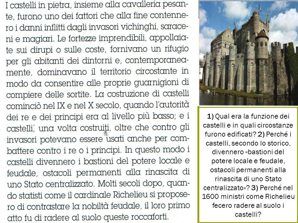 1) Qual era la funzione dei castelli e in quali circostanze furono edificati.