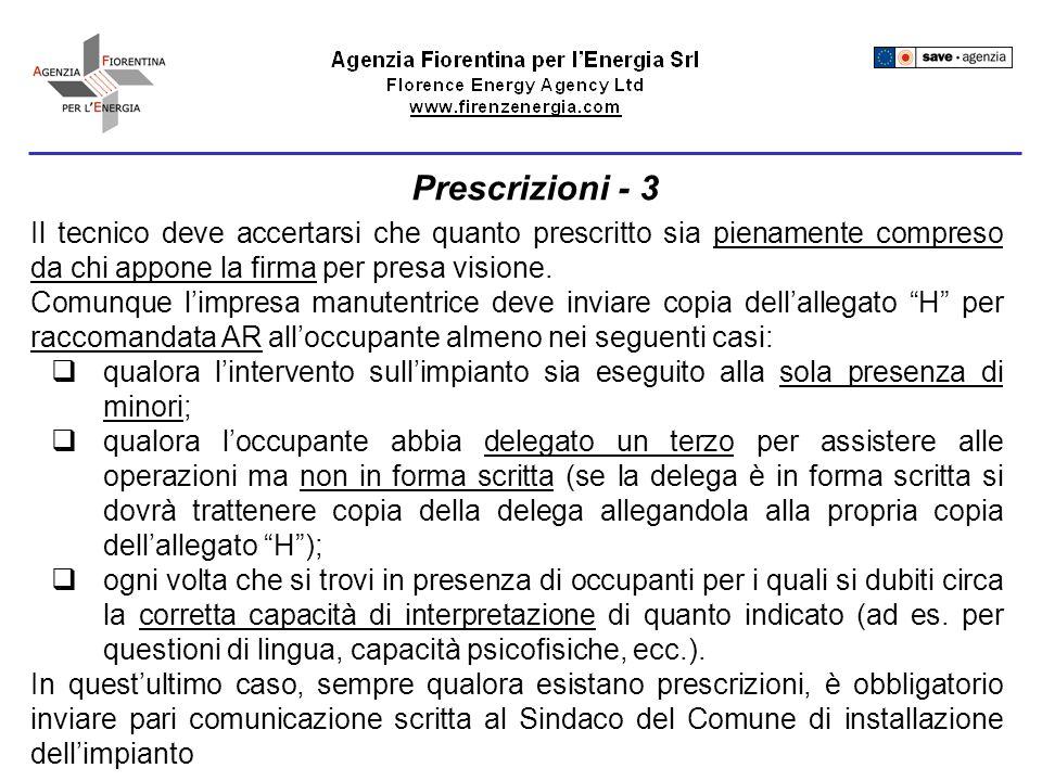 Prescrizioni - 3 Il tecnico deve accertarsi che quanto prescritto sia pienamente compreso da chi appone la firma per presa visione.