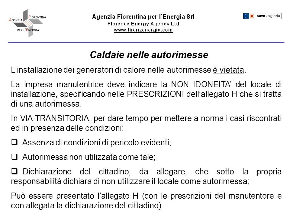 Caldaie nelle autorimesse Linstallazione dei generatori di calore nelle autorimesse è vietata.