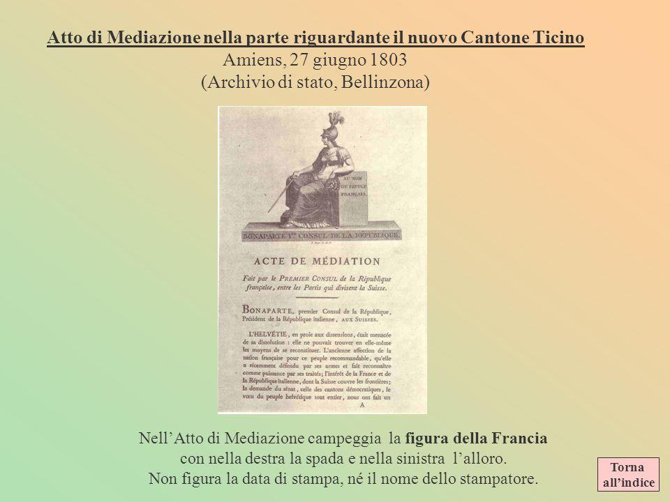 LATTO DI MEDIAZIONE LAtto di Mediazione segnò la fine della Repubblica Elvetica, già da tempo in declino. I conflitti tra le due opposte fazioni si ac