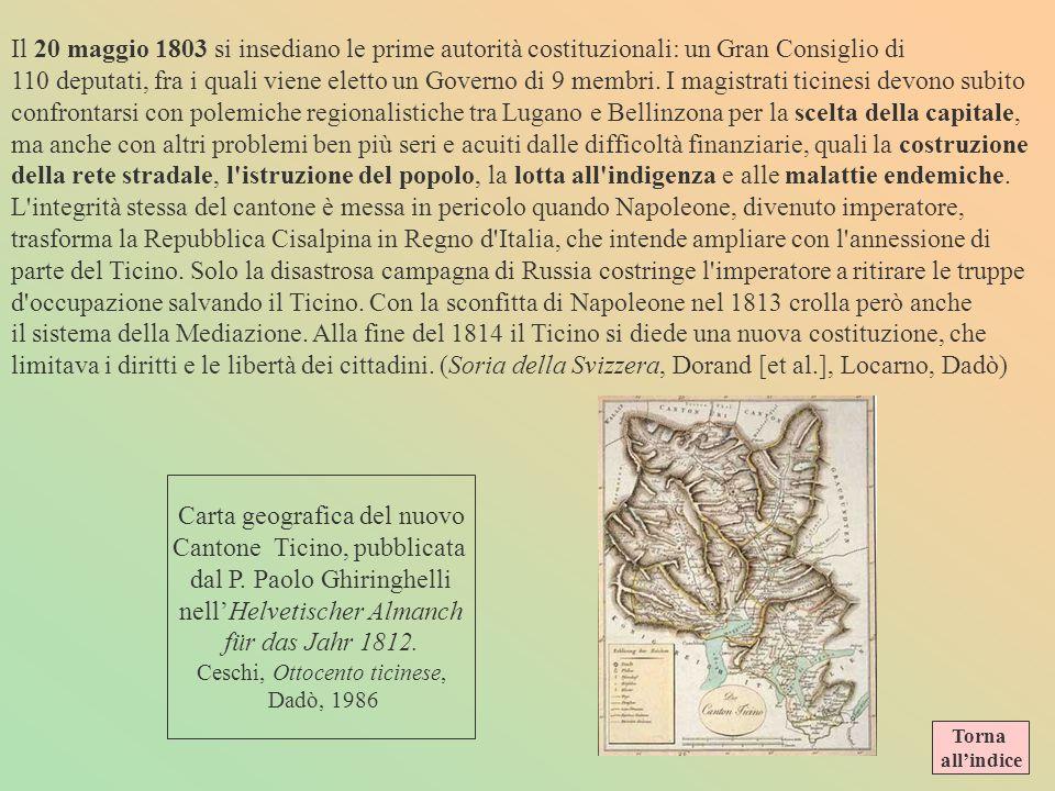 LA COSTITUZIONE DEL 19 FEBBRAIO 1803 Art. 1. Il Cantone del Ticino comprende, oltre il territorio rinchiuso ne suoi limiti attuali, la Valle Leventina