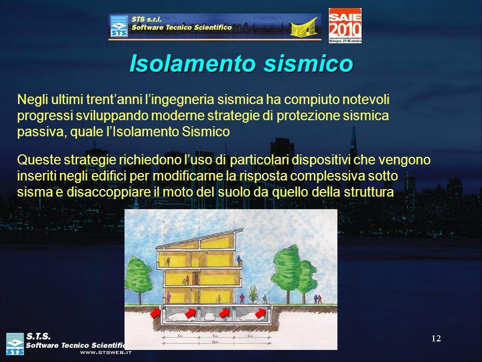 12 Isolamento sismico Negli ultimi trentanni lingegneria sismica ha compiuto notevoli progressi sviluppando moderne strategie di protezione sismica pa