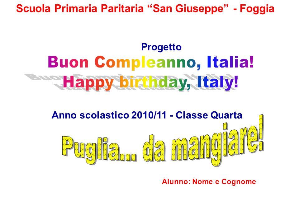 Scuola Primaria Paritaria San Giuseppe - Foggia Anno scolastico 2010/11 - Classe Quarta Progetto Alunno: Nome e Cognome